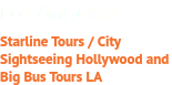 Los Angeles Starline Tours / City Sightseeing Hollywood and Big Bus Tours LA